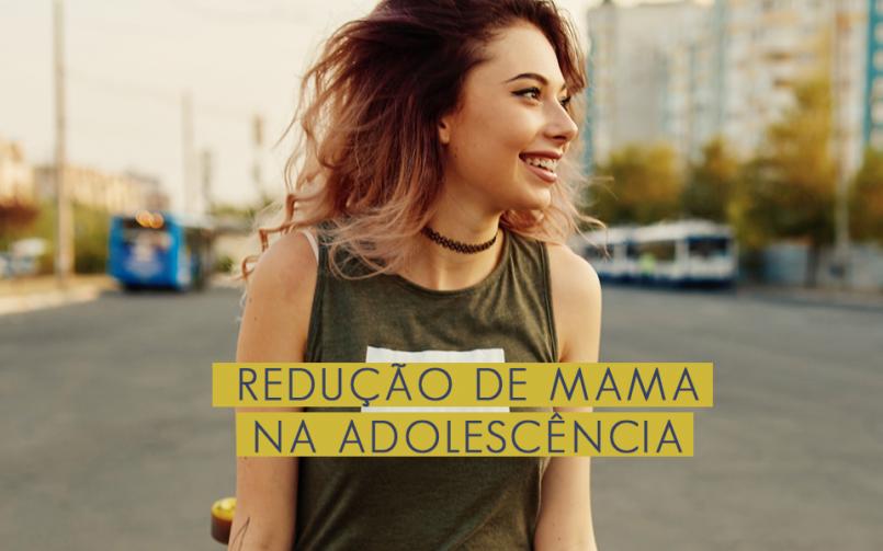 394fcd39d Redução de mama na adolescência - Dr Daniel Borges